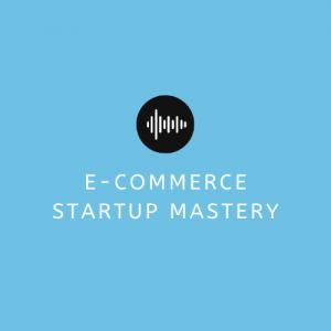 eCommerce Startup Mastery